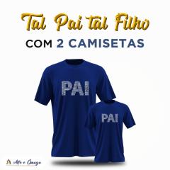 "KIT CAMISETAS PARA ""PAIS E FILHOS"""