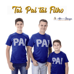 "KIT CAMISETAS ""PAIS e FILHOS""  + KIT 5 PEÇAS"